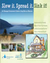 page couverture du guide intitulée « Slow it. Spread it. Sink it. An Okanagan Homeowner's Guide to Using Rain as a Resource »