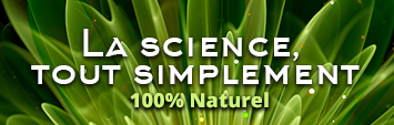 La science, tout simplement - 100% Naturel